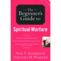 The Beginner's Guide To Spiritual Warfar