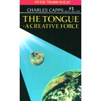 Tongue A Creative Force : Charles  Capps, 9780982032053