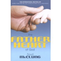 The Father Heart Of God : Floyd  McClung, 9781842913277