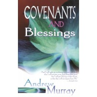 Covenants And Blessings : Andrew  Murray, 9780883687482