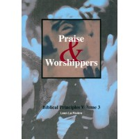Praise & Worshippers Biblical Principles vol 3