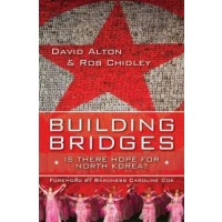 Building Bridges Is there hope for North Korea?
