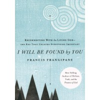 I Will Be Found by You : Francis  Frangipane, 9781621362593
