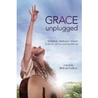 Grace Unplugged - A Novel