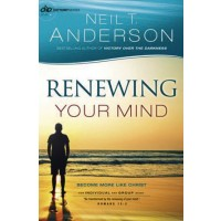 Renewing Your Mind: Become More Like Christ Freedom in Christ Bible Study Series - 4