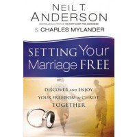 Setting Your Marriage Free Discover and Enjoy Your Freedom in Christ Together