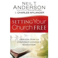 Setting Your Church Free A Biblical Plan for Corporate Conflict Resolution