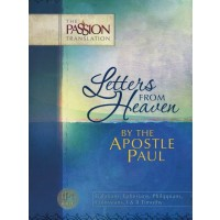 Letters from Heaven, By The Apostle Paul The Passion Translation