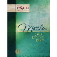 Matthew: Our Loving King The Passion Translation