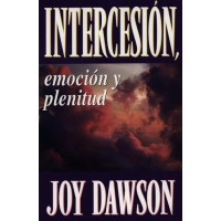 Intercesión, Emotión Y Plenitud : Joy  Dawson, 9781576585238