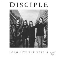 Long Live The Rebels (CD) :   Disciple, 810539021878