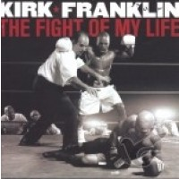 The Fight Of My Life (CD) : Kirk  Franklin, 886971677225