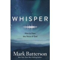 Whisper: How to Hear the Voice of God : Mark  Batterson, 9780735291089