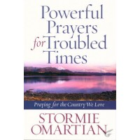 Powerful Prayers For Troubled Times : Stormie  Omartian, 9780736939225