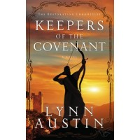 Keepers of the Covenant- Restoration Chronicles Series #1