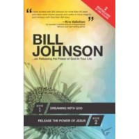 Bill Johnson On Releasing The Power Of God In Your Life Book 1 Dreaming With God / Book 2 Releasing The Power Of Jesus