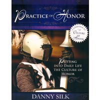 The Practice of Honor: Putting into Daily Life the Culture of Honor