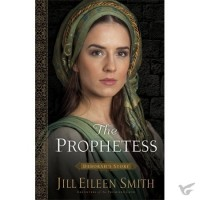 The Prophetess: Deborah's Story Daughters of the Promised Land Series - 2