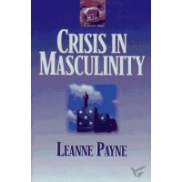 Crisis In Masculinity : Leanne  Payne, 9780801053207