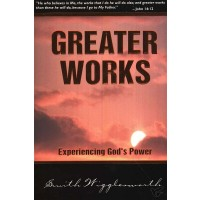 Greater Works (4 in 1 Anthology) : Smith  Wigglesworth, 9780883685846