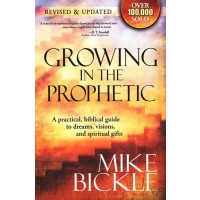Growing In The Prophetic : Mike  Bickle, 9781599793122