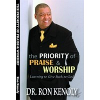 The Priority Of Praise & Worship