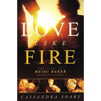 Love Like Fire: Heidi Baker