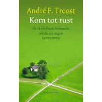 Kom tot rust :  Troost, 9789023929352