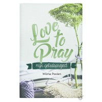 Love to pray : Wilma  Poolen, 9789033801471