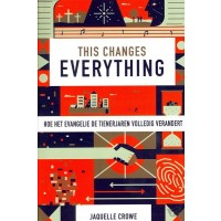 This changes everything : Jaquelle  Crowe, 9789064512483