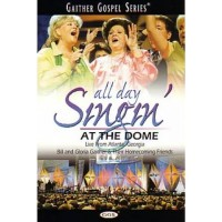 All Day Singing At The Dome (DVD) :   Gaither, 617884459994