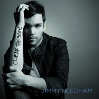 Clear the Stage (CD) : Jimmy  Needham, 804147161125