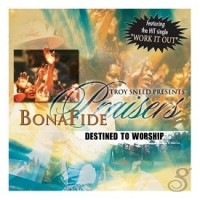 Destined to worship : Bonafide  praisers, 801193151926