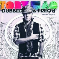 Dubbed & Freq'd: A Remix Project (CD) :   TobyMac, 5099908333223