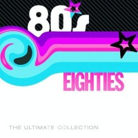 Eighties The Ultimate Collection
