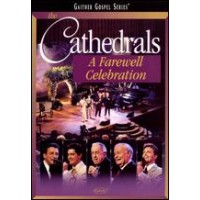 Farewell Celebration (DVD) : The  Cathedrals, 617884451691