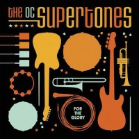 For the Glory (CD) : The O.C. Supertones, 5099923258020
