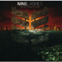 From Water To War (CD) : Nine  Lashes, 810488020724
