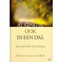 Al ging ik ook in een dal : M.  Luther, 9789033124976