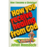 How you receive healing from God