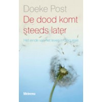De dood komt steeds later POD :  Post, 9789021142708