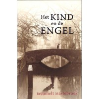 Het kind en de engel :  Mastebroek, 9789063182977