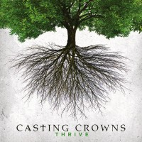 Thrive (CD) : Casting  Crowns, 602341018425