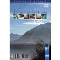 To God Be The Glory (DVD) : Visions Of Worship, 5038508007509