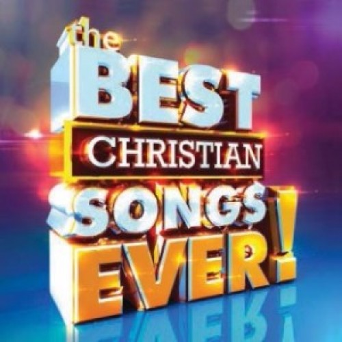 The best christian songs ever :  , 0614187020029