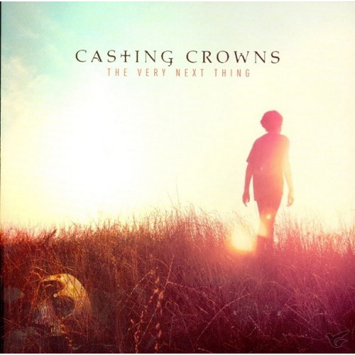 The Very Next thing (CD) : Casting  Crowns, 602341021227