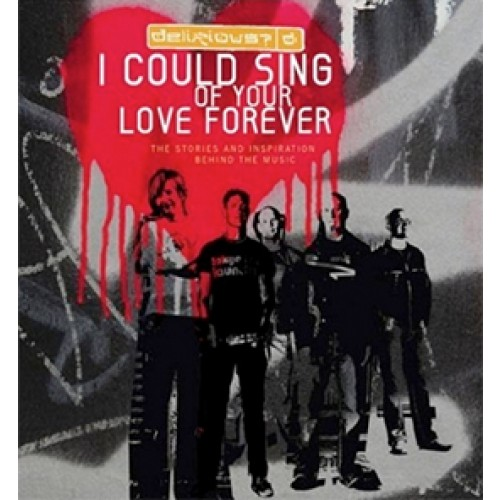 I could sing of Your love forever :   Delirious, 9789075226874
