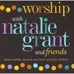 Worship with natalie grant & friend