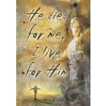 Poster a4 He died for me I live for Him