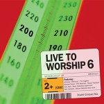 Live To Worship 6